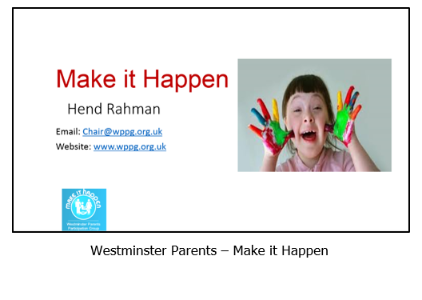 Click here for the presentation by Make it Happen on the experience of Westminster parents