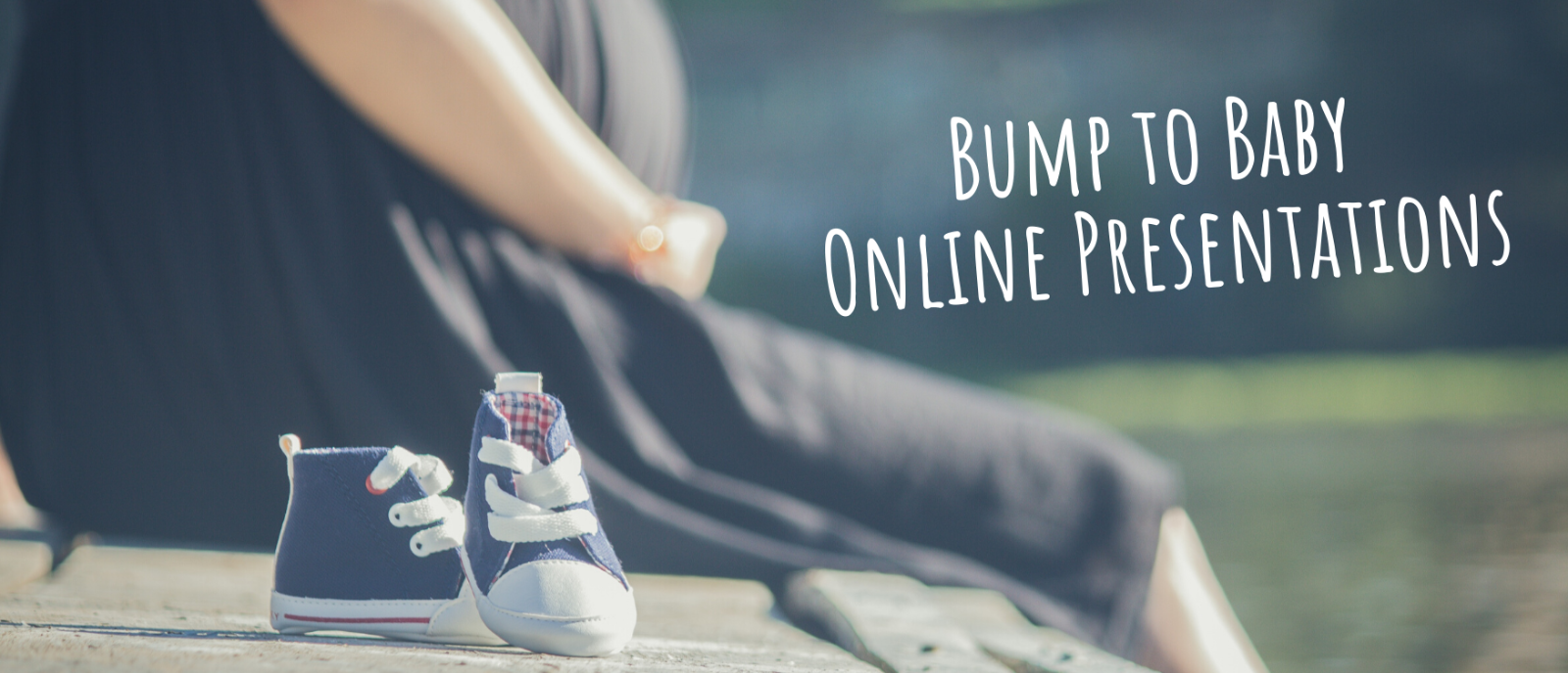Click here for the online bump to baby presentations