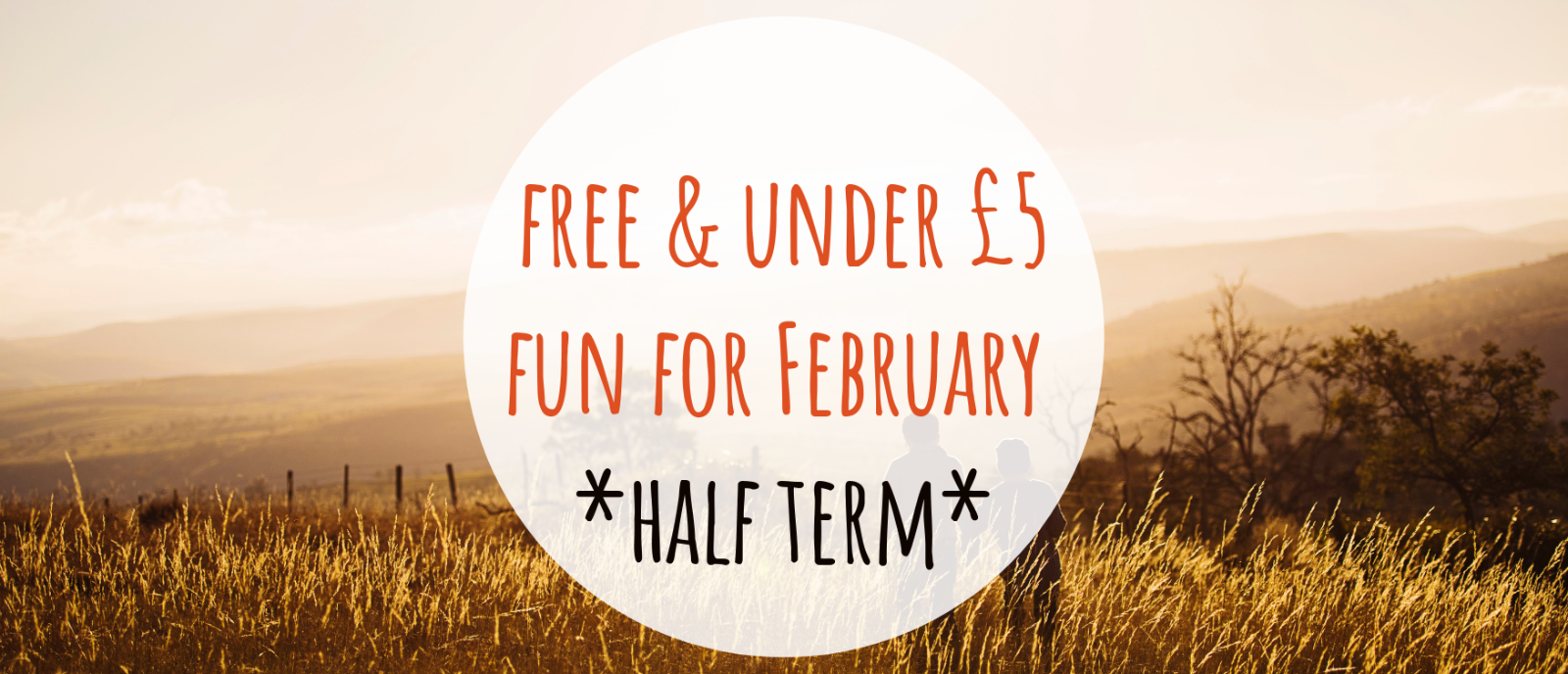 Click here for free & under £5 fun for February Half Term