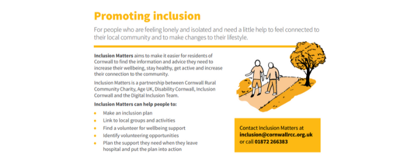 Social Inclusion – this service will help people to identify local support networks and activities and to make links in their local community. This will include linking people to volunteers that will offer wellbeing support to people in their own homes and to people leaving hospital. It will also include helping people to identify opportunities to get involved in volunteering and local projects.