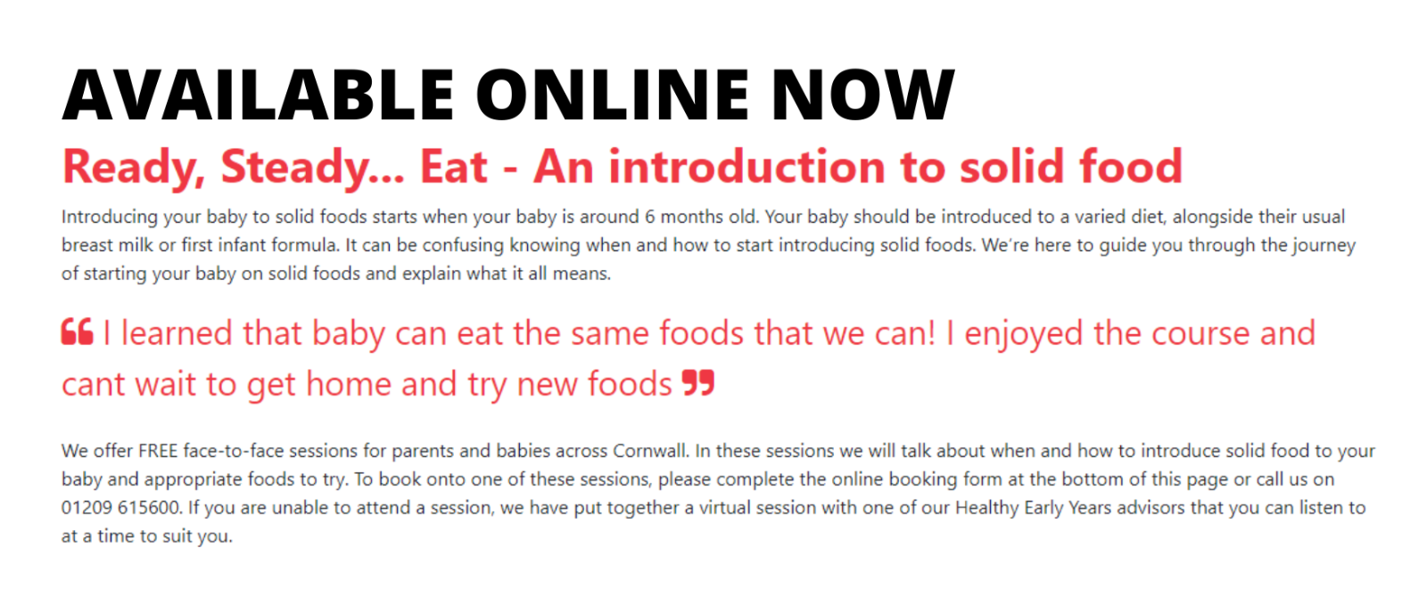 Take the free online ready steady eat course today, for introducing babies to solid foods.