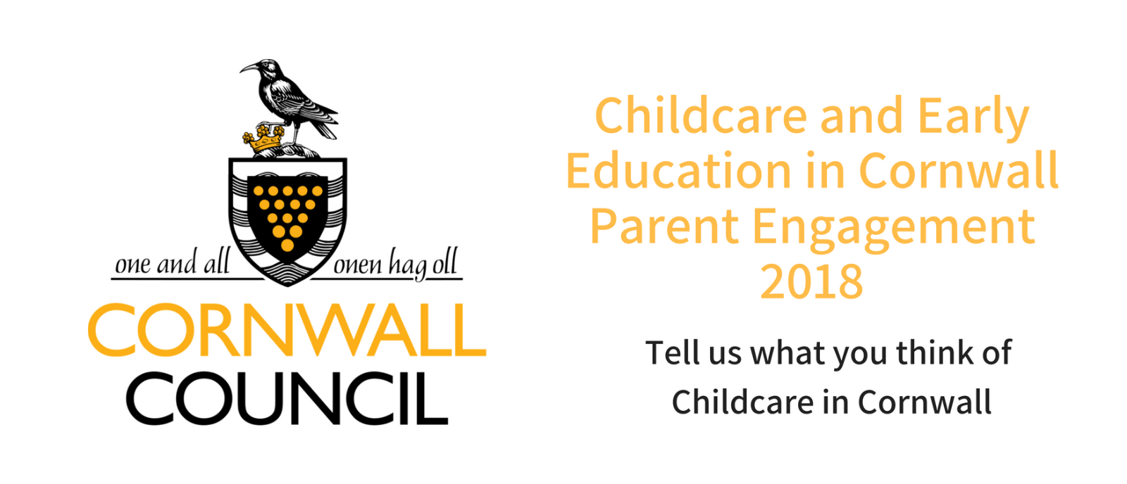 Childcare and Early Education in Cornwall Parent Engagement 2018, Click here to tell us what you think of childcare in cornwall.