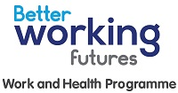 Better Working Futures Work and Health Programme