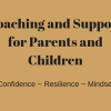 Confidence and Resilience Coaching for Parents and Children