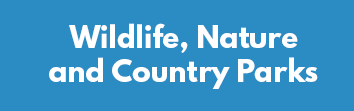 Wildlife, Nature and Country Parks