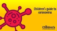Children's Commissioner Guide to coronavirus'