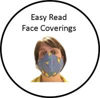 Easy Read Face Coverings