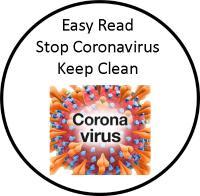 Easy Read Stop Coronavirus Keep Clean