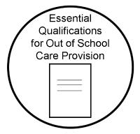 Essential Qualifications for out of School Care provision