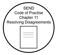 SEND Code of Practise Chapter 11 Resolving Disagreements