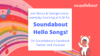 Soundabout Hello Songs