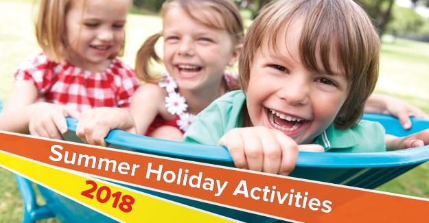 Summer Holiday Activities 2018