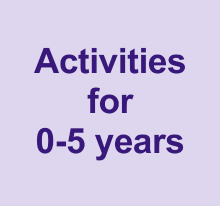 Activities for 0-5 years