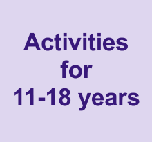 Activities for 11-18 years