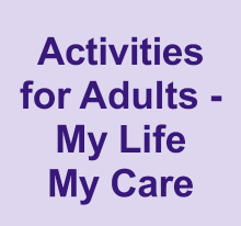 Activities for adults - My Life My Care