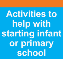 Activities to help with starting infant or primary school