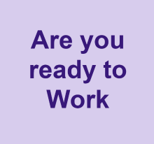 Are you ready to work