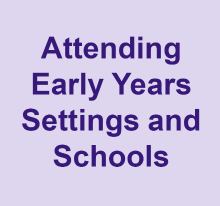 Attending early years settings and schools