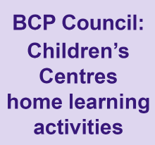 BCP Council: Children's Centres home learning activities