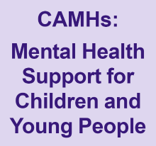 CAMHS - Mental Health Support for Children and Young People