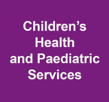 Children's Health and Paediatric Services