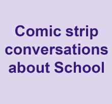 Comic strip conversations about school
