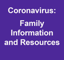 Coronavirus family information and resources