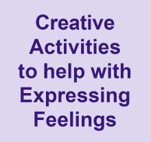 Creative activities to help with expressing feelings