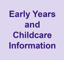 Early years and childcare information