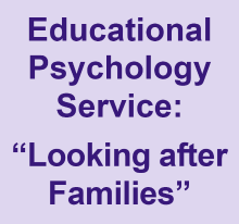 Educational Psychology Service: looking after families