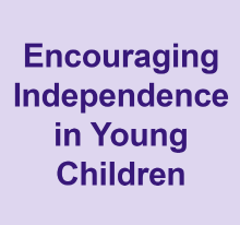 Encouraging Independence in young children