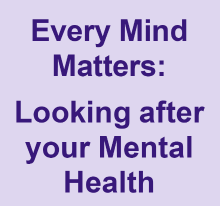 Every Mind Matters: Looking after your Mental Health
