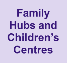 Family Hubs and Children's Centres