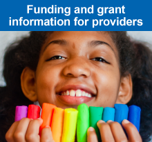 Funding and grant information for providers