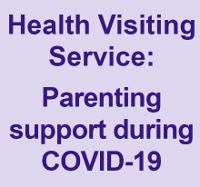 Health Visiting Service: Parenting support during COVID-19