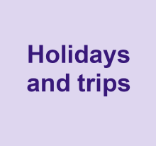 Holidays and trips