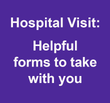 Hospital Visit - helpful forms to take with you