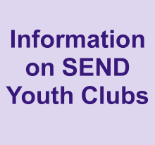 Information on SEND Youth Clubs