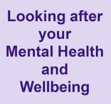 Looking after your mental health and wellbeing
