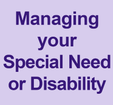 Managing your special need or disability