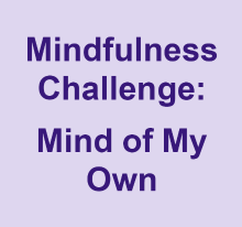 Mindfulness challenge - mind of my own