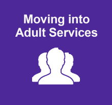 Moving into Adult Services