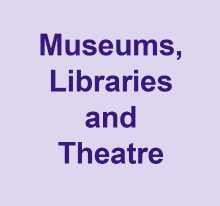 Museums, Libraries and theatre