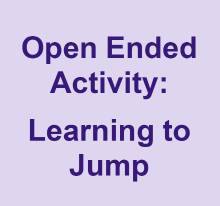 Open ended activity - learning to jump