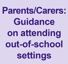 Parents and carers: guidance on attending out-of-school settings