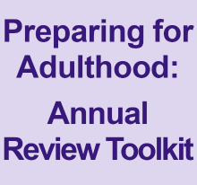 Preparing for Adulthood: Annual Review Toolkit