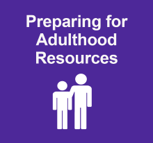 Preparing for Adulthood Resources