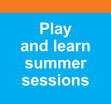 Play and learn summer sessions