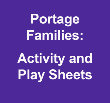 Portage Families - activity and play sheets