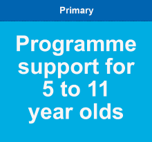 Programme support for 5 to 11 year olds